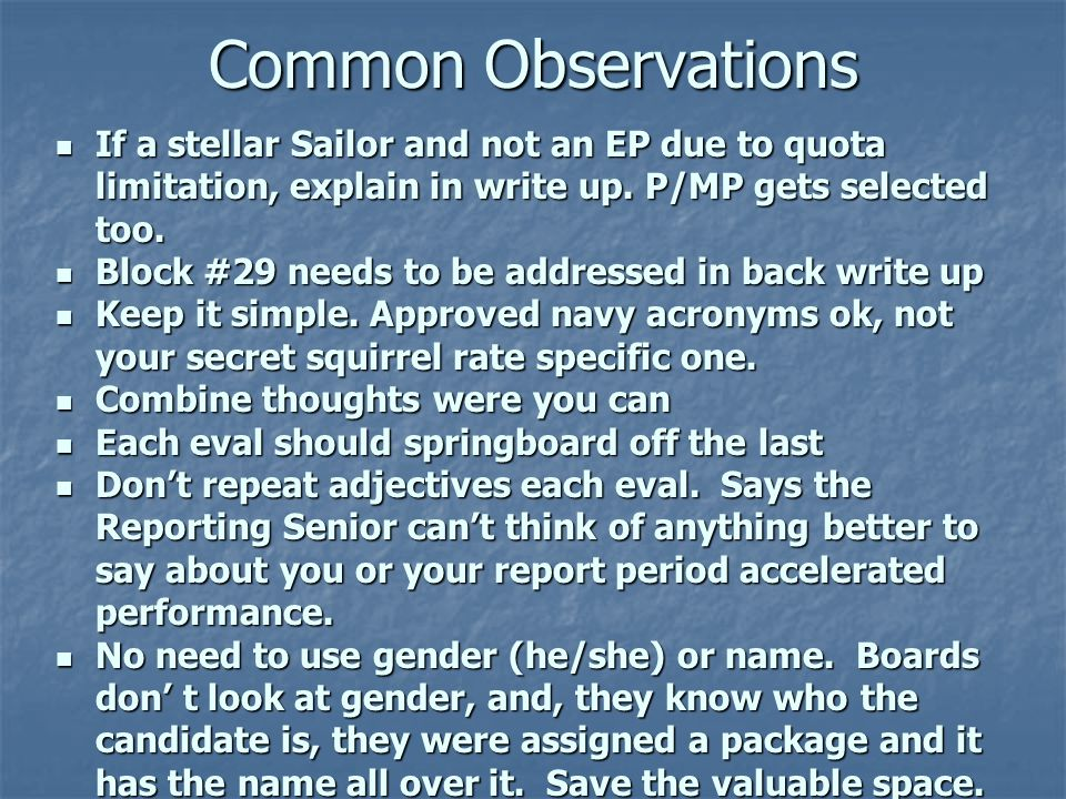 4/10/2017 Common Observations. If a stellar Sailor and not an EP due to quota limitation, explain in write up. P/MP gets selected too.
