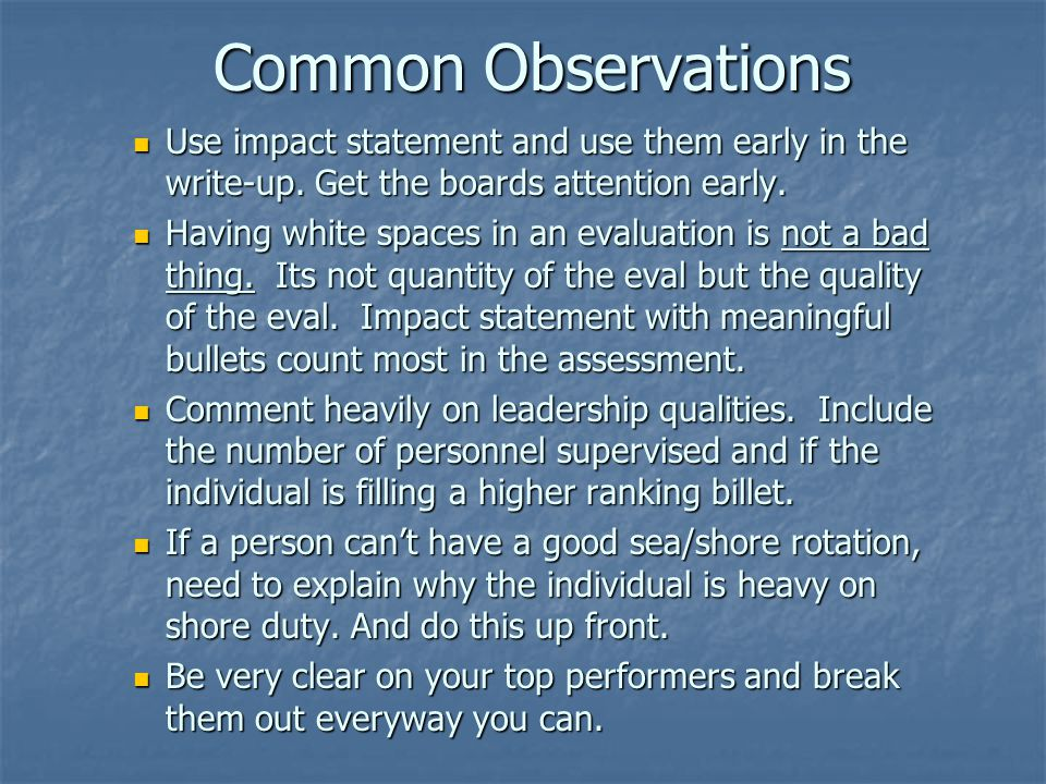 Common Observations 4/10/2017. Use impact statement and use them early in the write-up. Get the boards attention early.