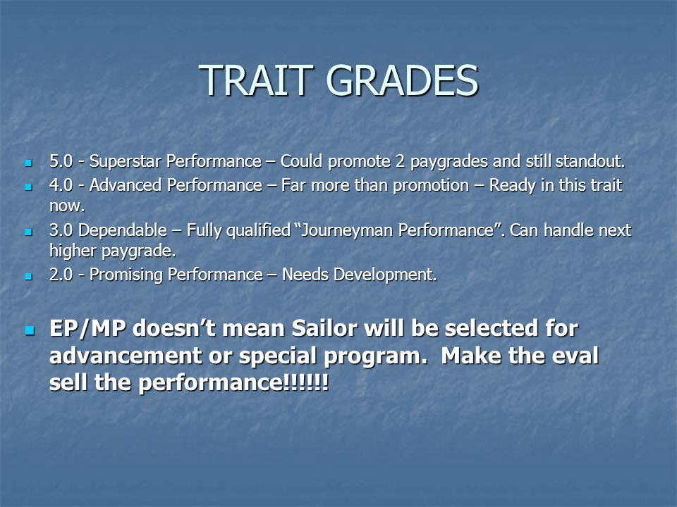 TRAIT GRADES 5.0 - Superstar Performance – Could promote 2 paygrades and still standout.