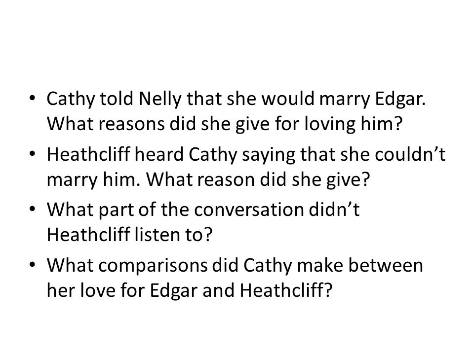 Cathy told Nelly that she would marry Edgar