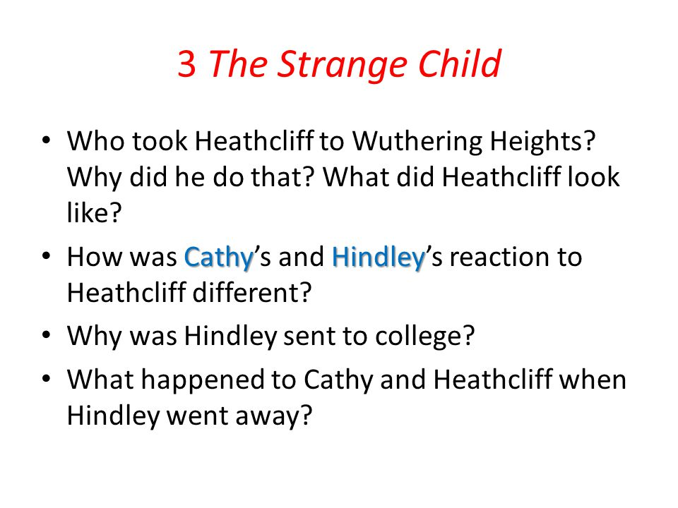 3 The Strange Child Who took Heathcliff to Wuthering Heights Why did he do that What did Heathcliff look like