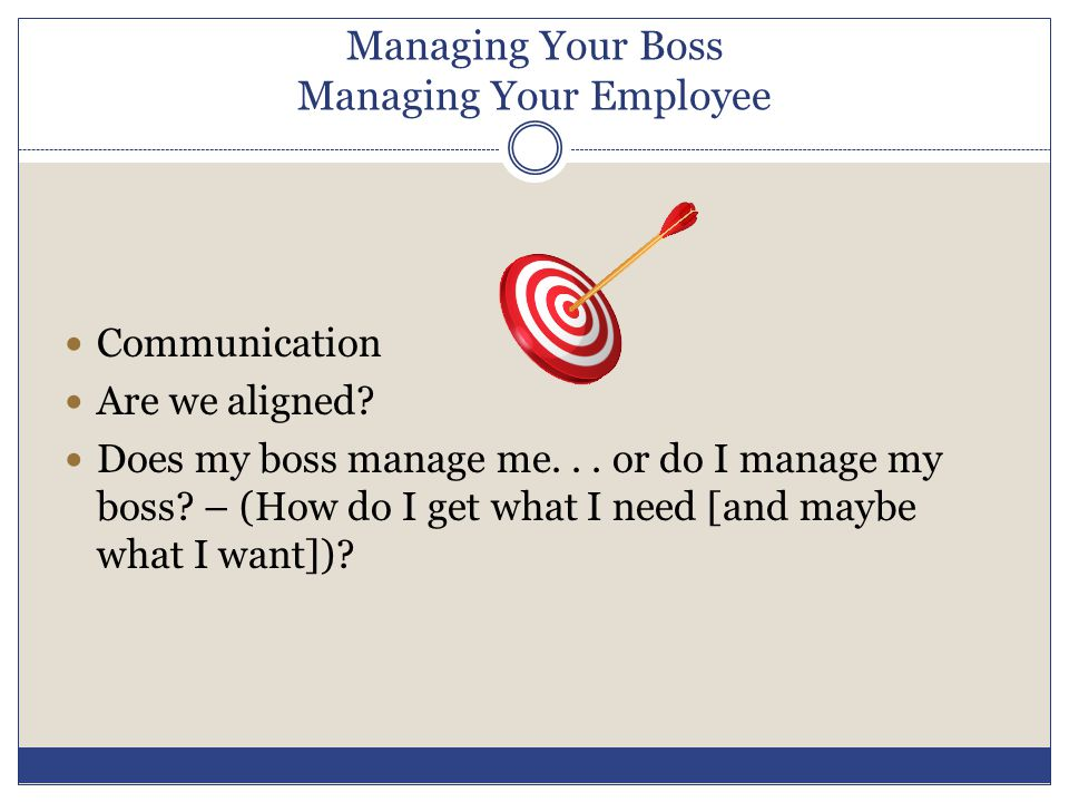 Managing Your Boss Managing Your Employee