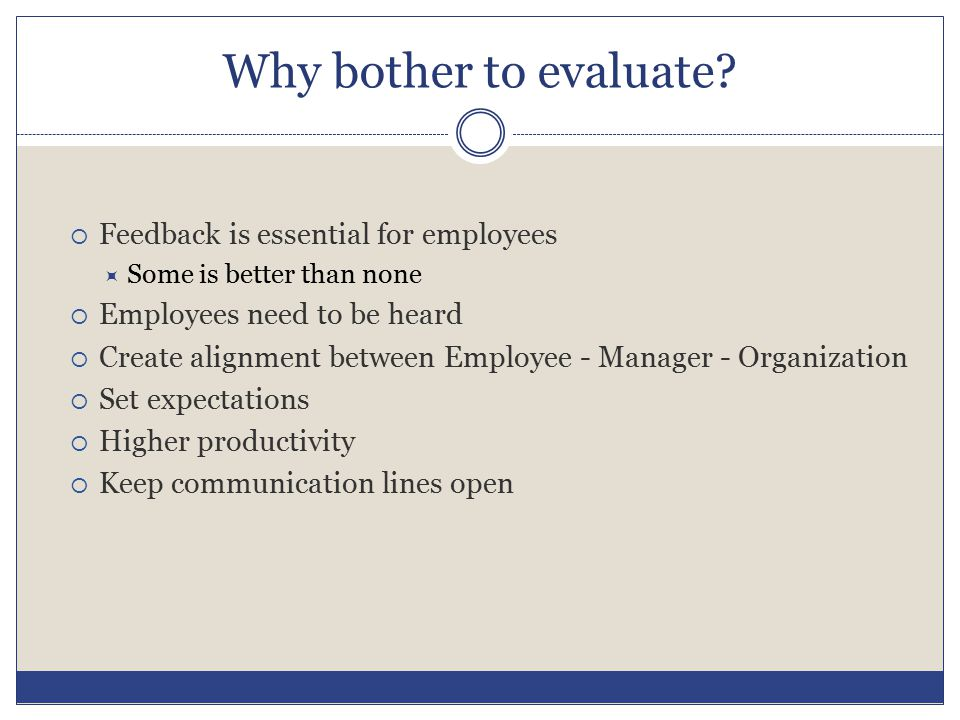Why bother to evaluate Feedback is essential for employees