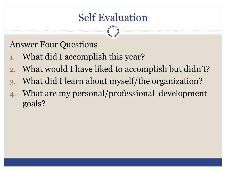 Self Evaluation Answer Four Questions What did I accomplish this year