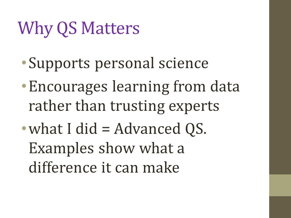 Why QS Matters Supports personal science
