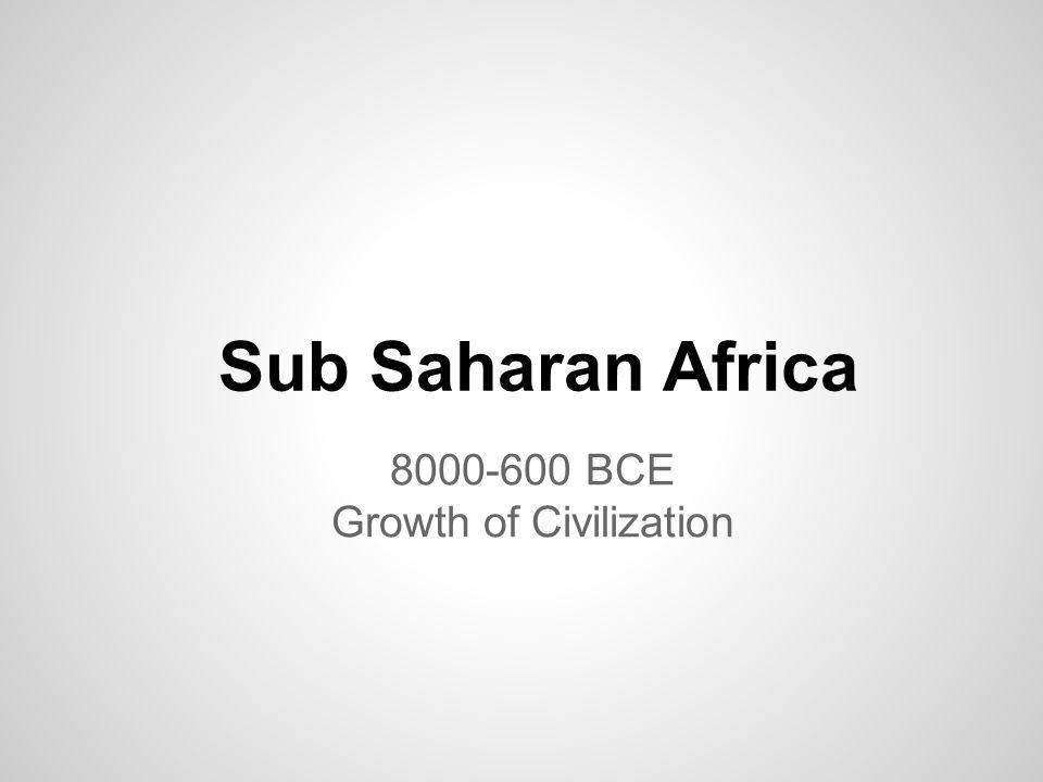 8000-600 BCE Growth of Civilization