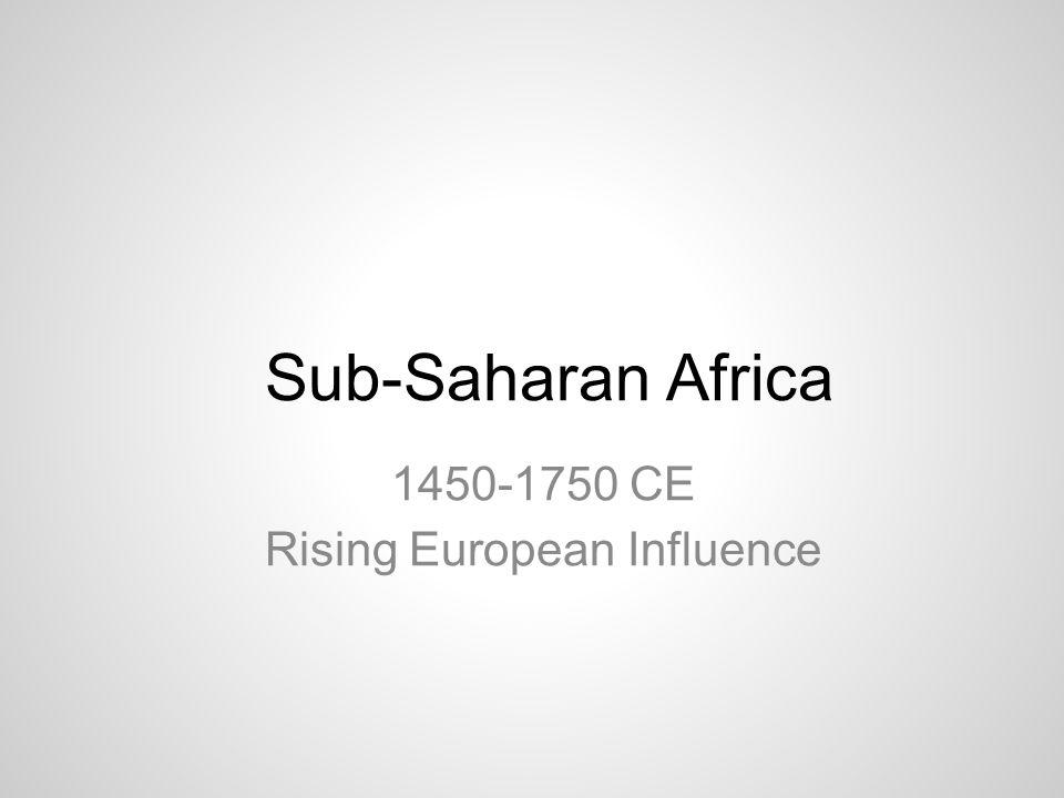 1450-1750 CE Rising European Influence
