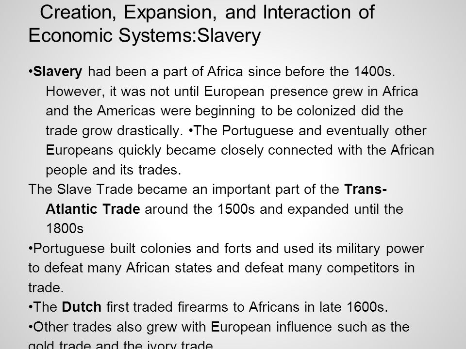 Creation, Expansion, and Interaction of Economic Systems:Slavery