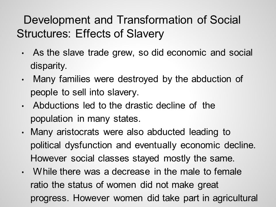 Development and Transformation of Social Structures: Effects of Slavery