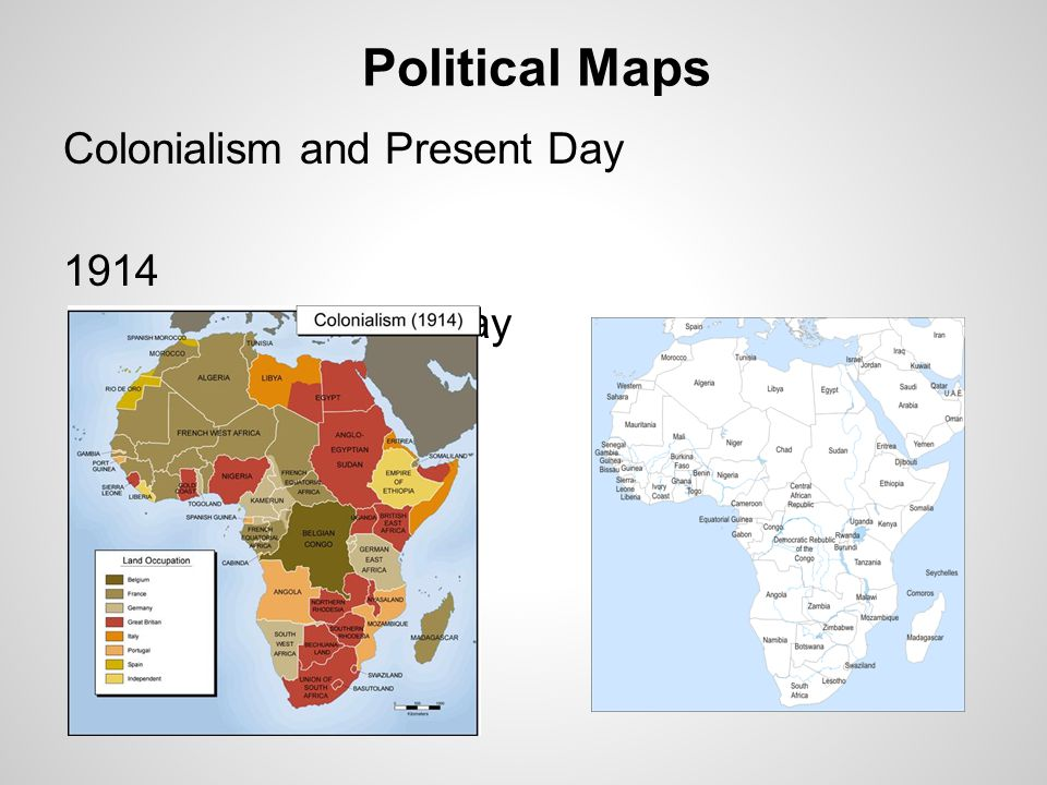 Political Maps Colonialism and Present Day 1914 Present Day