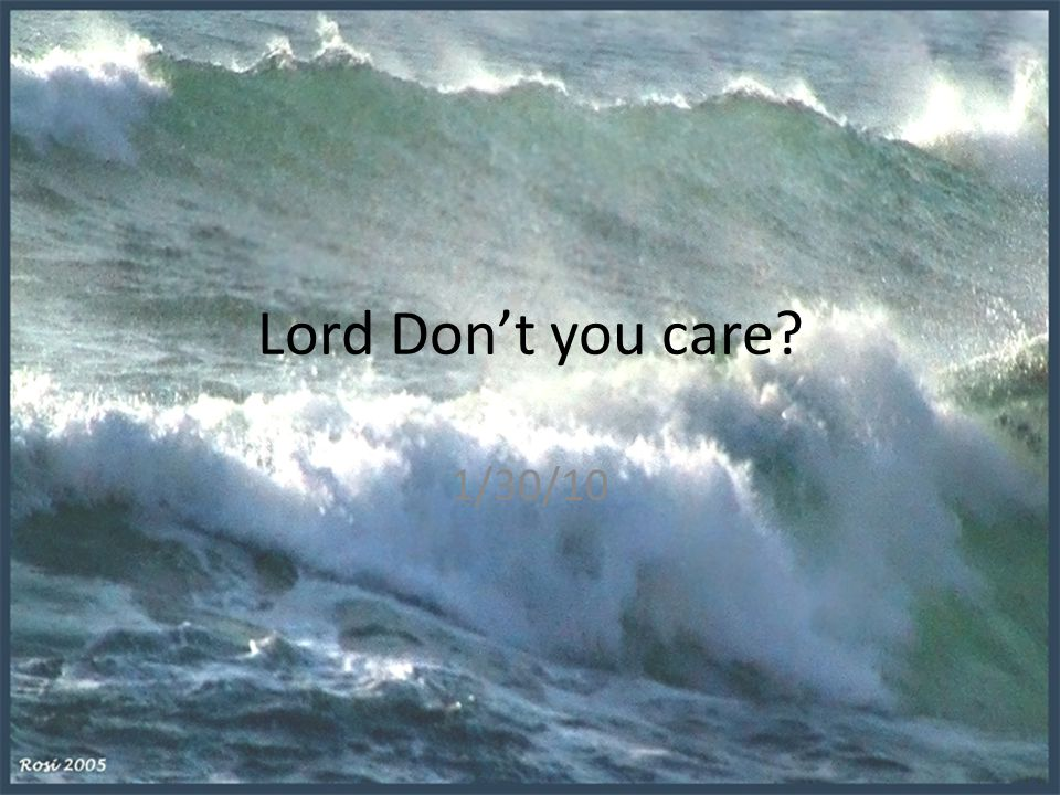 Lord Don't you care 1/30/10