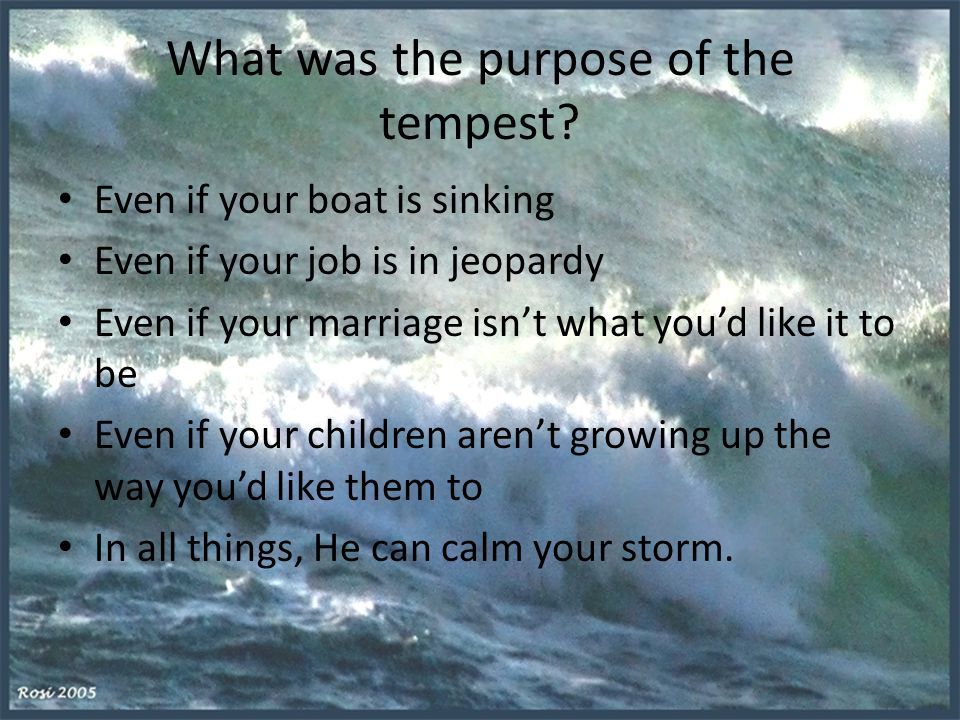 What was the purpose of the tempest