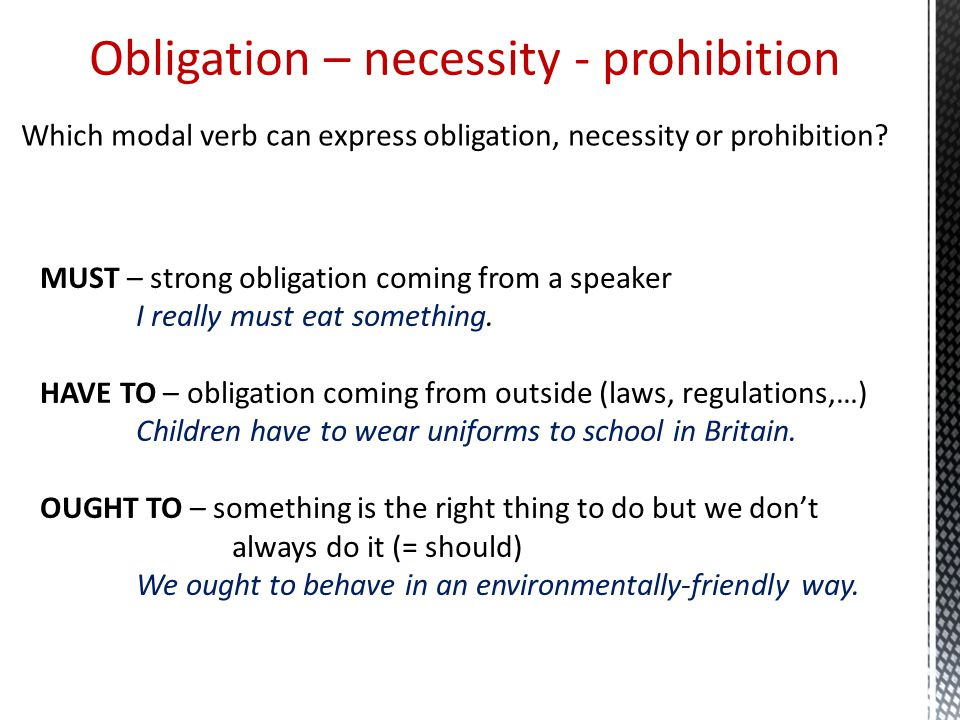 Obligation – necessity - prohibition