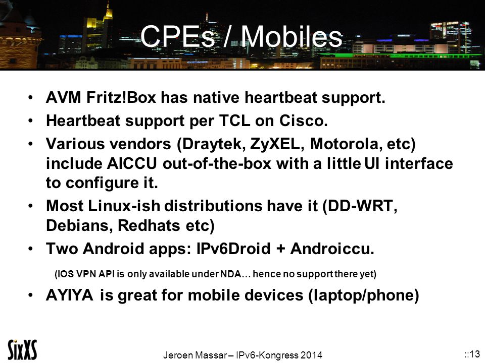 CPEs / Mobiles AVM Fritz!Box has native heartbeat support.