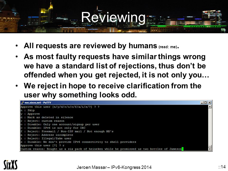 Reviewing All requests are reviewed by humans (read: me).