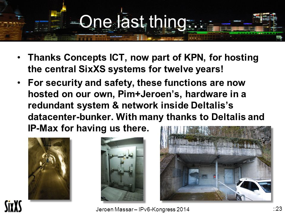 One last thing… Thanks Concepts ICT, now part of KPN, for hosting the central SixXS systems for twelve years!