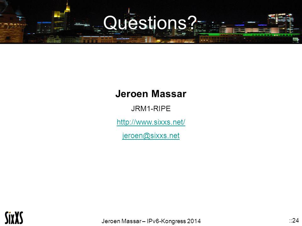 Questions Jeroen Massar JRM1-RIPE http://www.sixxs.net/