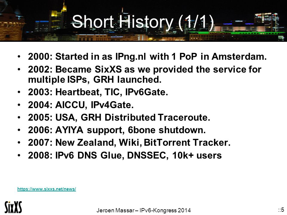 Short History (1/1) 2000: Started in as IPng.nl with 1 PoP in Amsterdam.