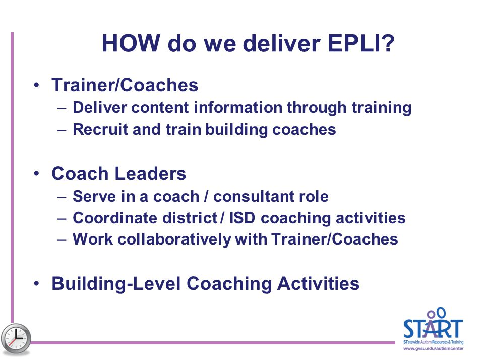 HOW do we deliver EPLI Trainer/Coaches Coach Leaders