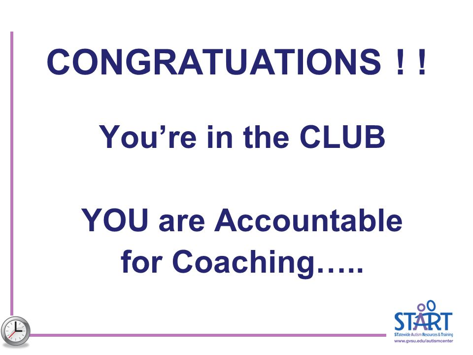 CONGRATUATIONS ! ! You're in the CLUB YOU are Accountable