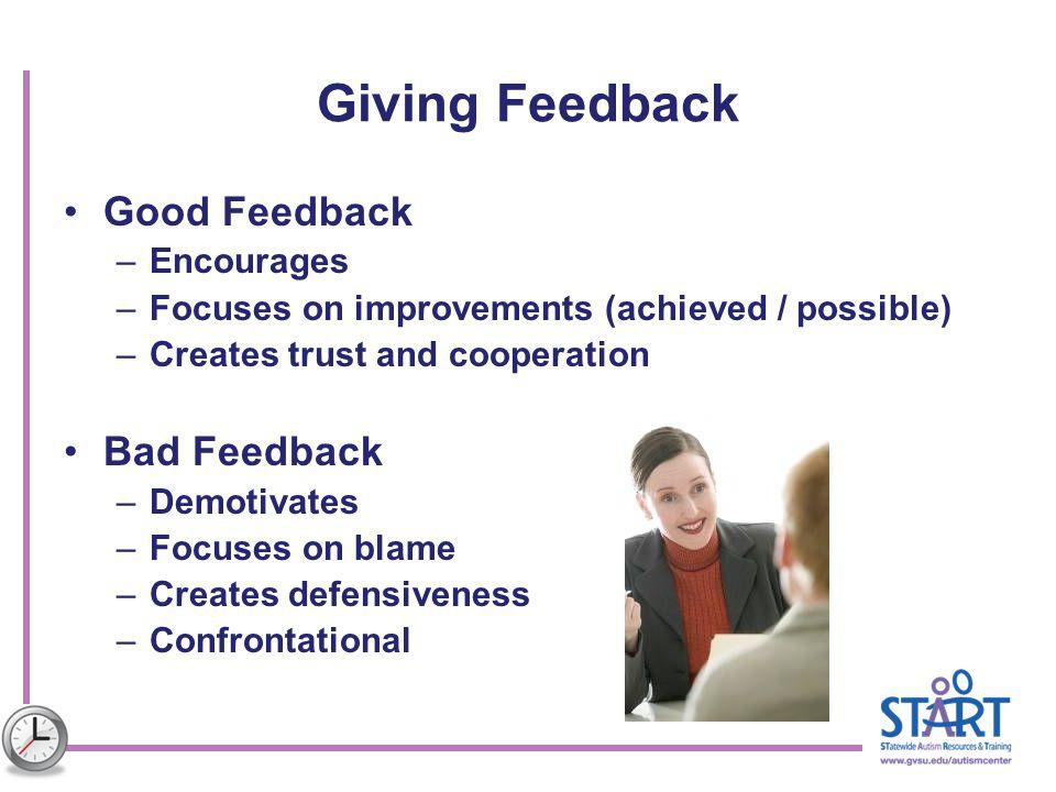Giving Feedback Good Feedback Bad Feedback Encourages