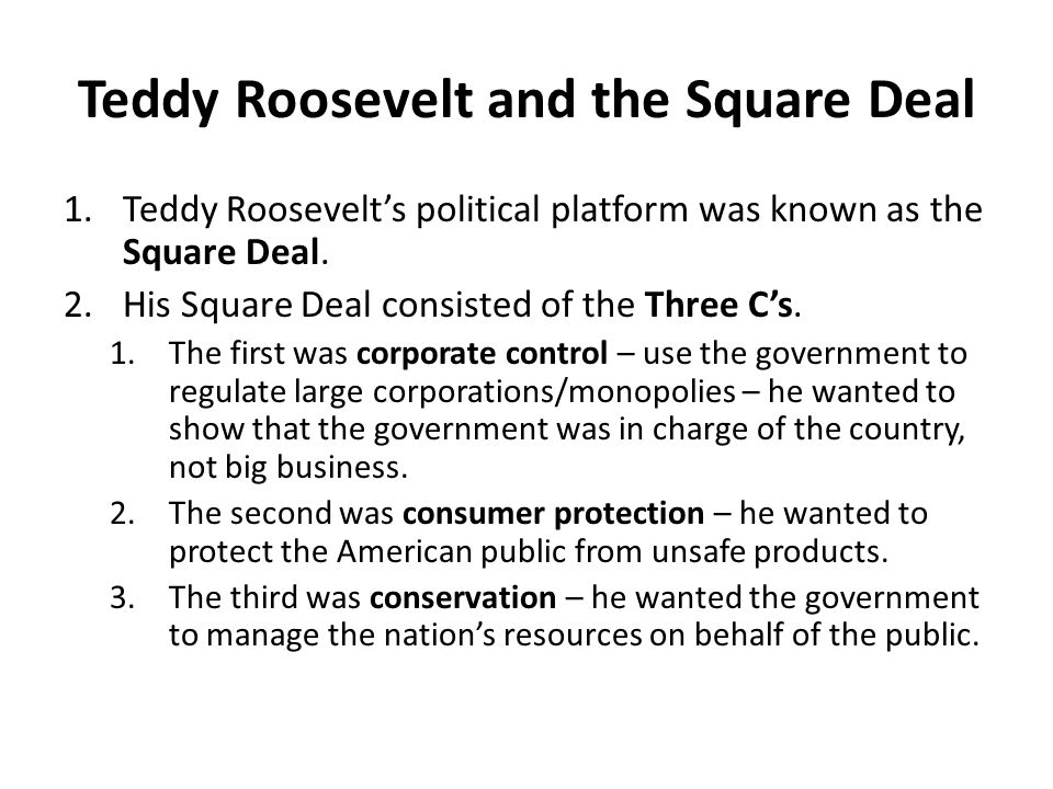 Teddy Roosevelt and the Square Deal