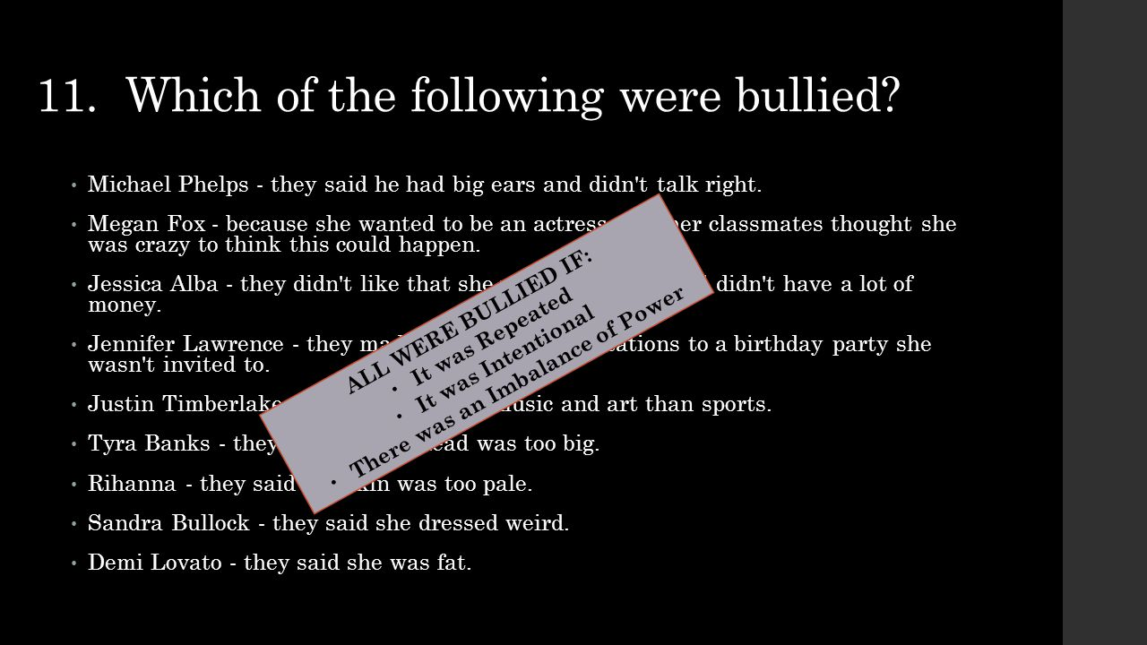 11. Which of the following were bullied
