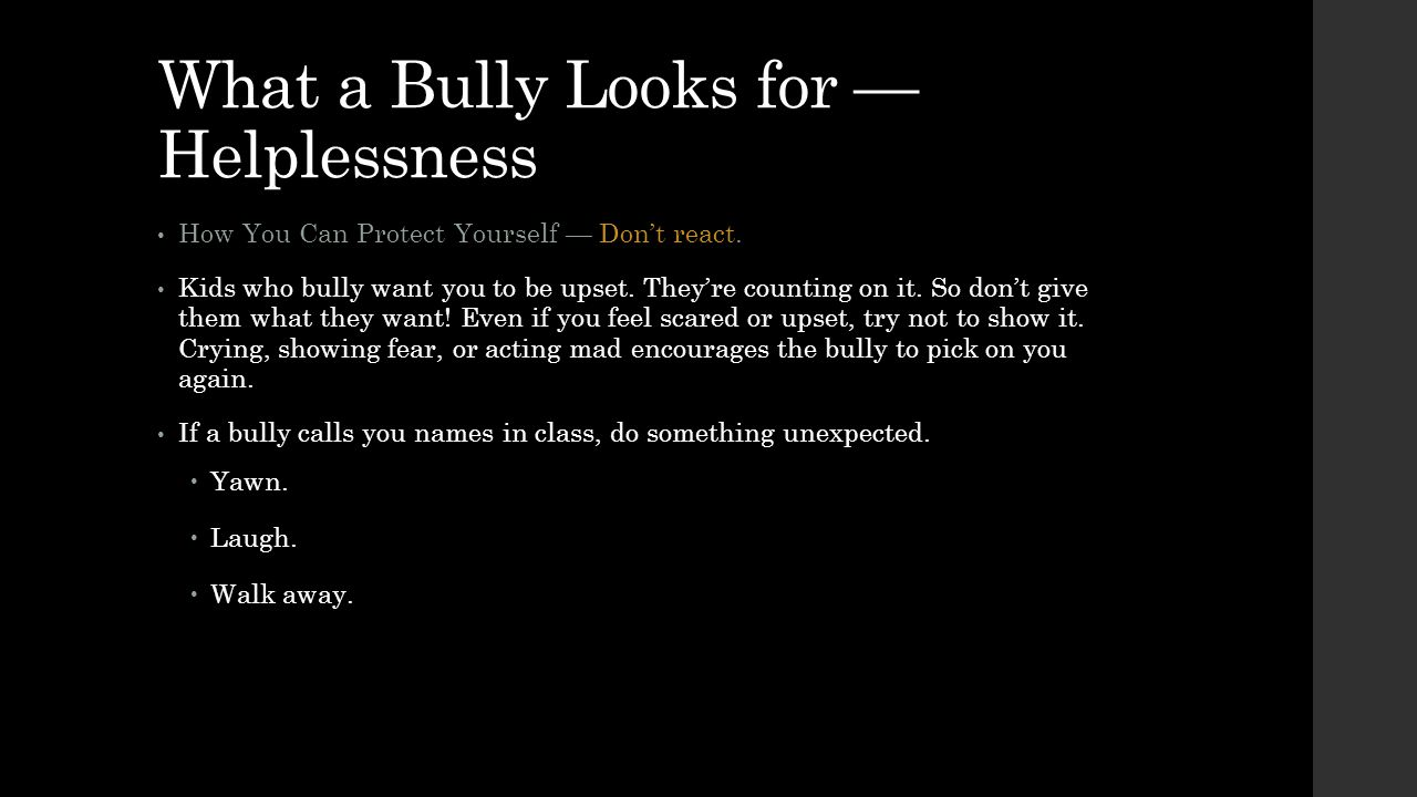 What a Bully Looks for — Helplessness