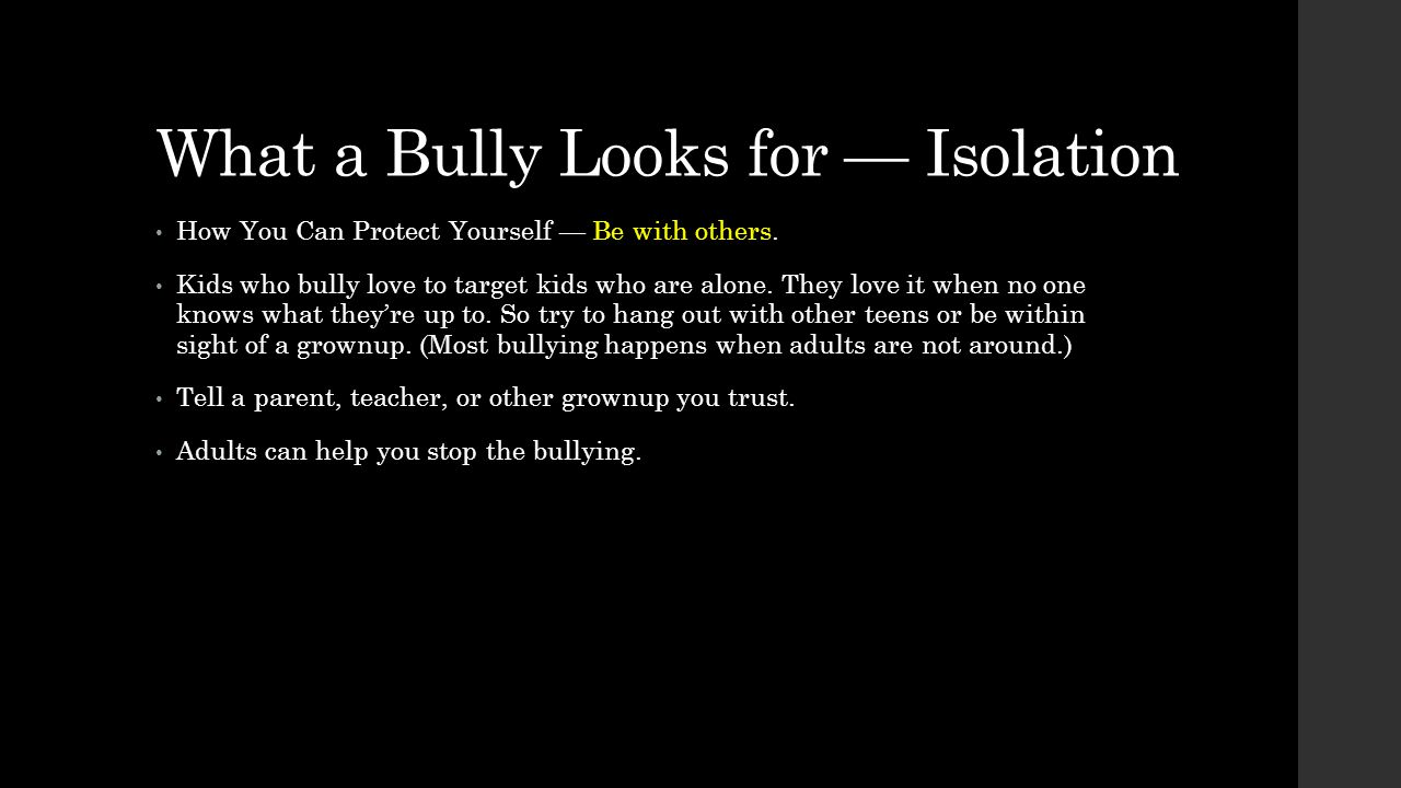 What a Bully Looks for — Isolation