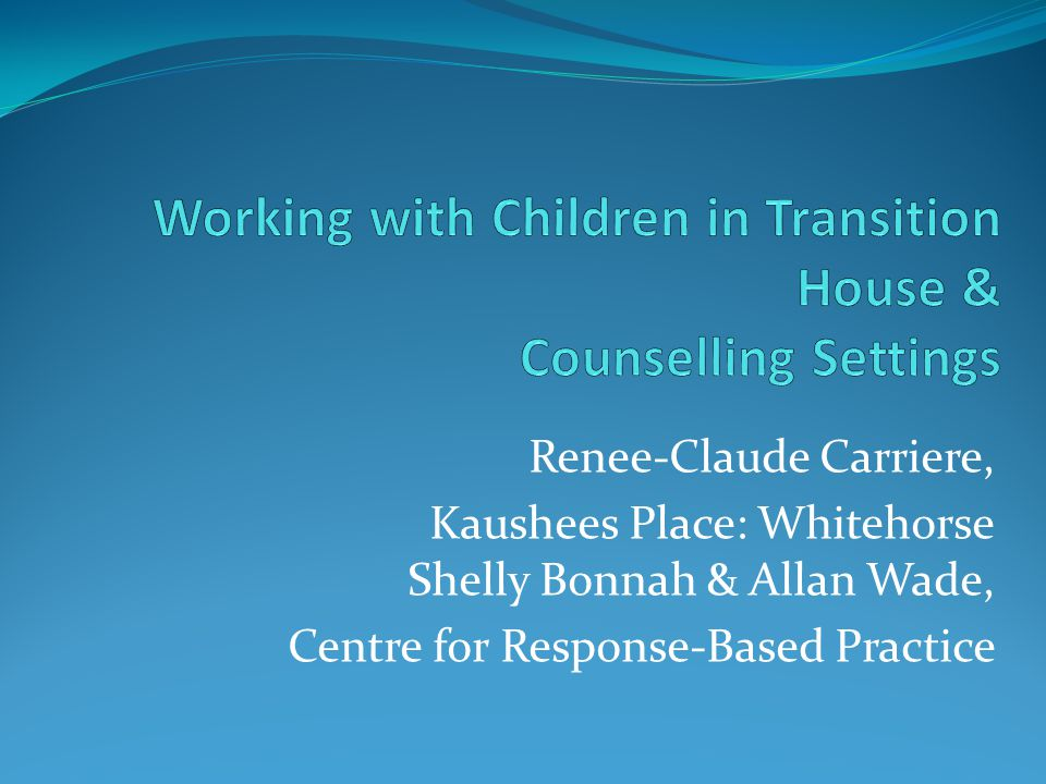 Working with Children in Transition House & Counselling Settings