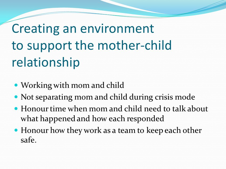 Creating an environment to support the mother-child relationship