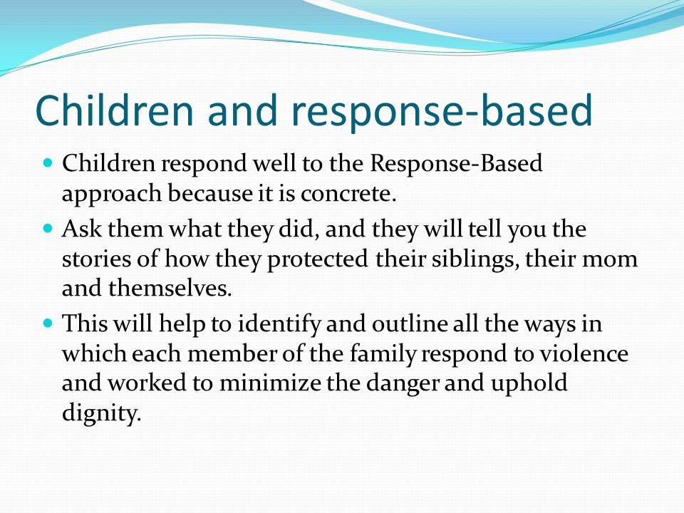 Children and response-based