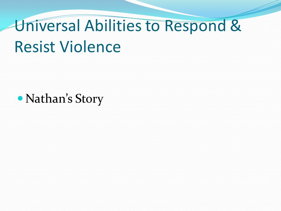 Universal Abilities to Respond & Resist Violence