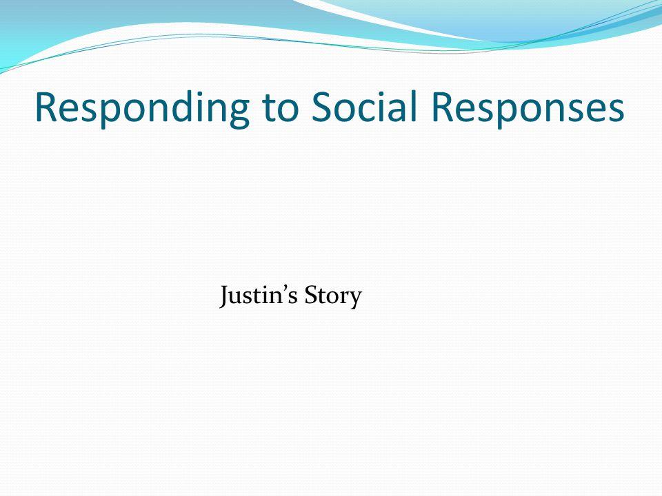 Responding to Social Responses