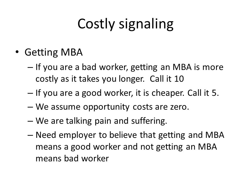 Costly signaling Getting MBA