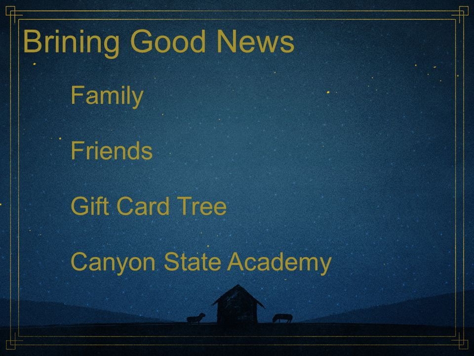 Brining Good News Family Friends Gift Card Tree Canyon State Academy