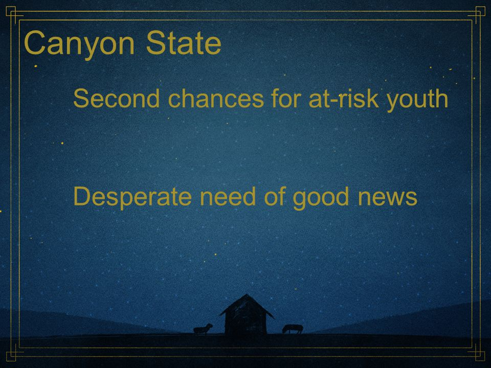 Canyon State Second chances for at-risk youth