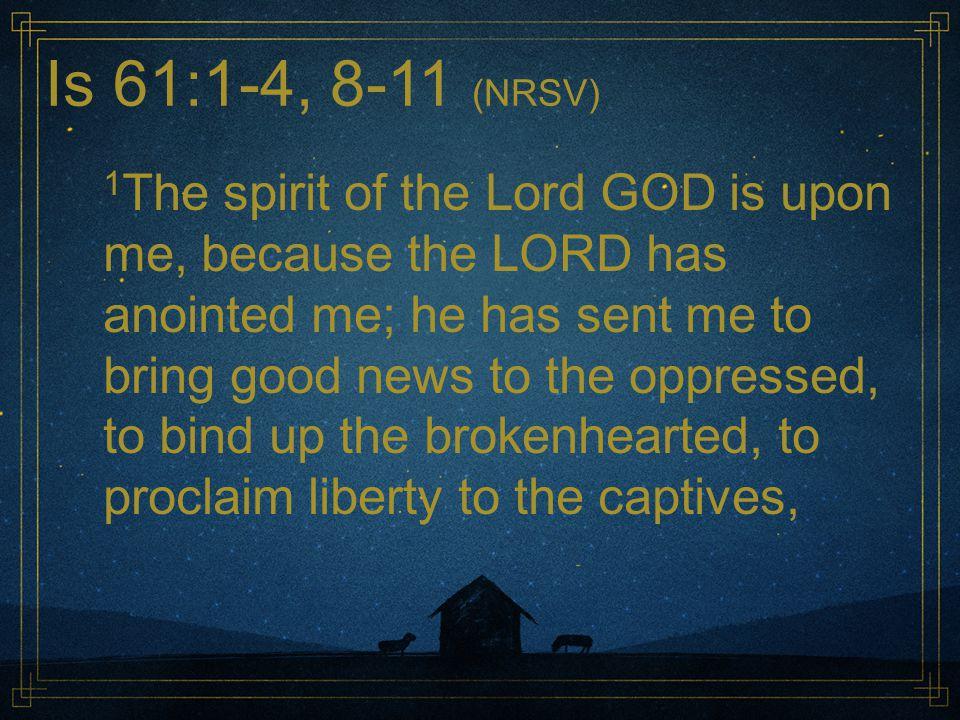 Is 61:1-4, 8-11 (NRSV)