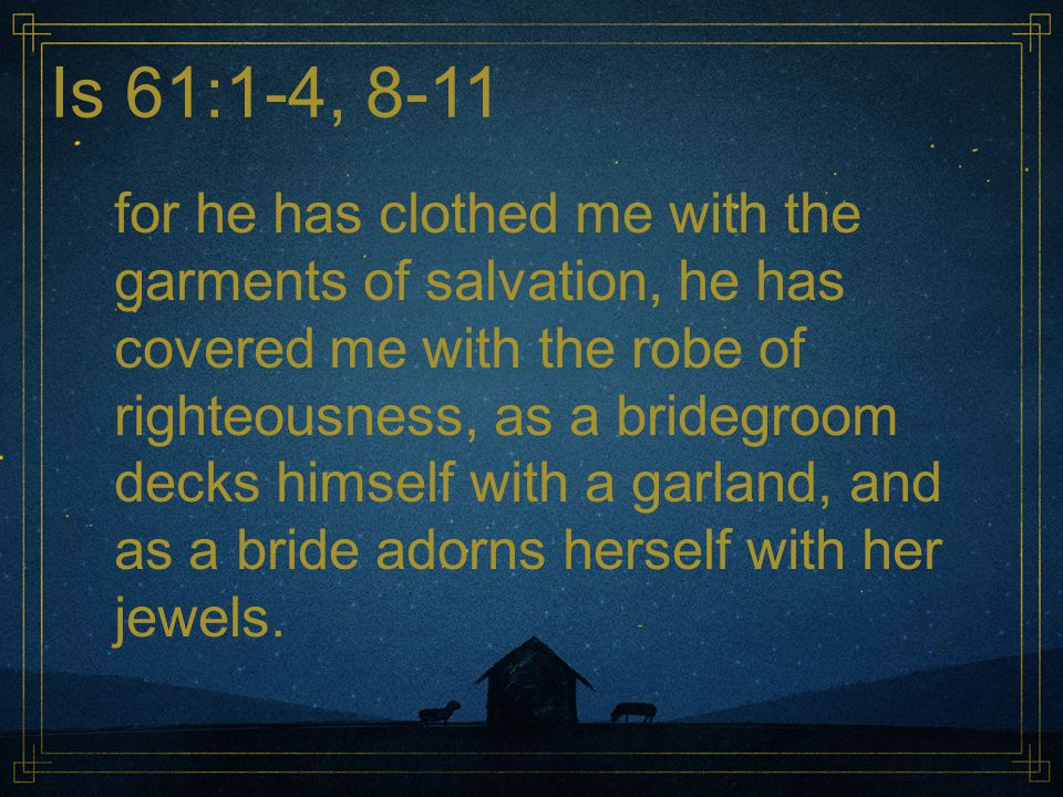 Is 61:1-4, 8-11