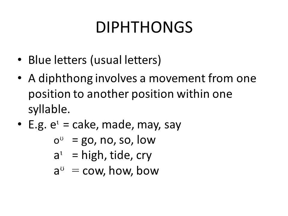 DIPHTHONGS Blue letters (usual letters)
