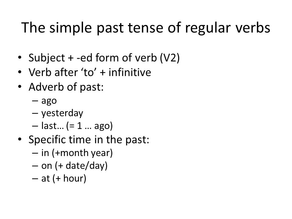 The simple past tense of regular verbs