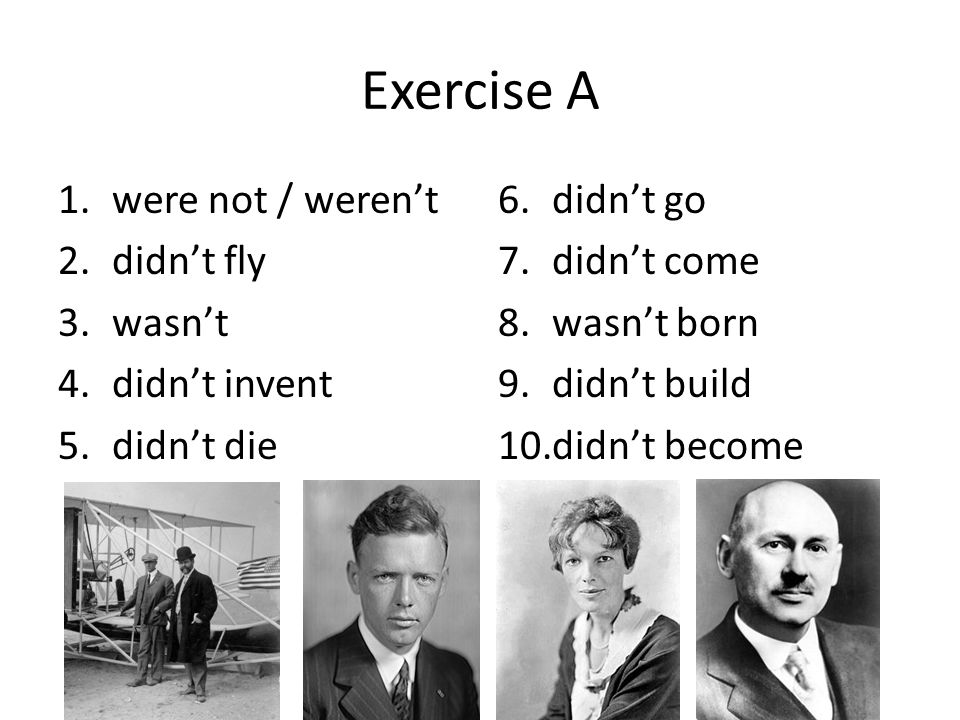 Exercise A were not / weren't didn't fly wasn't didn't invent