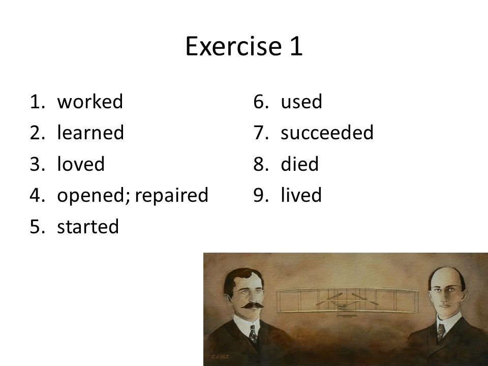 Exercise 1 worked learned loved opened; repaired started used