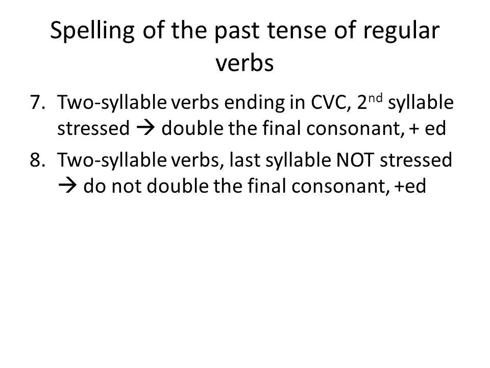 Spelling of the past tense of regular verbs