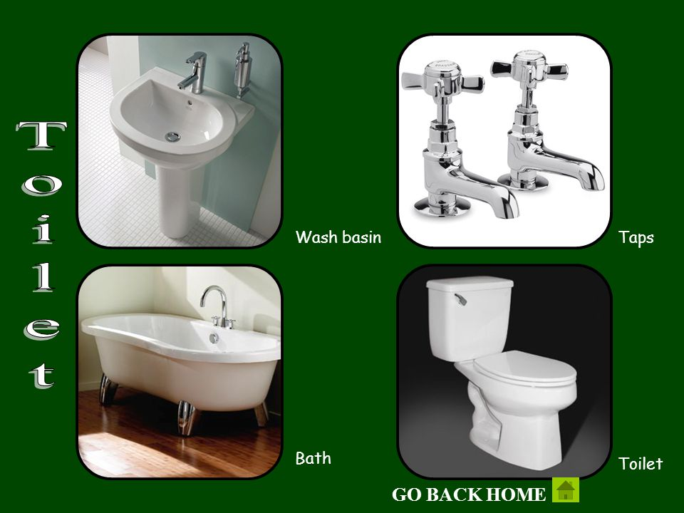 Wash basin Taps Bath Toilet Toilet GO BACK HOME