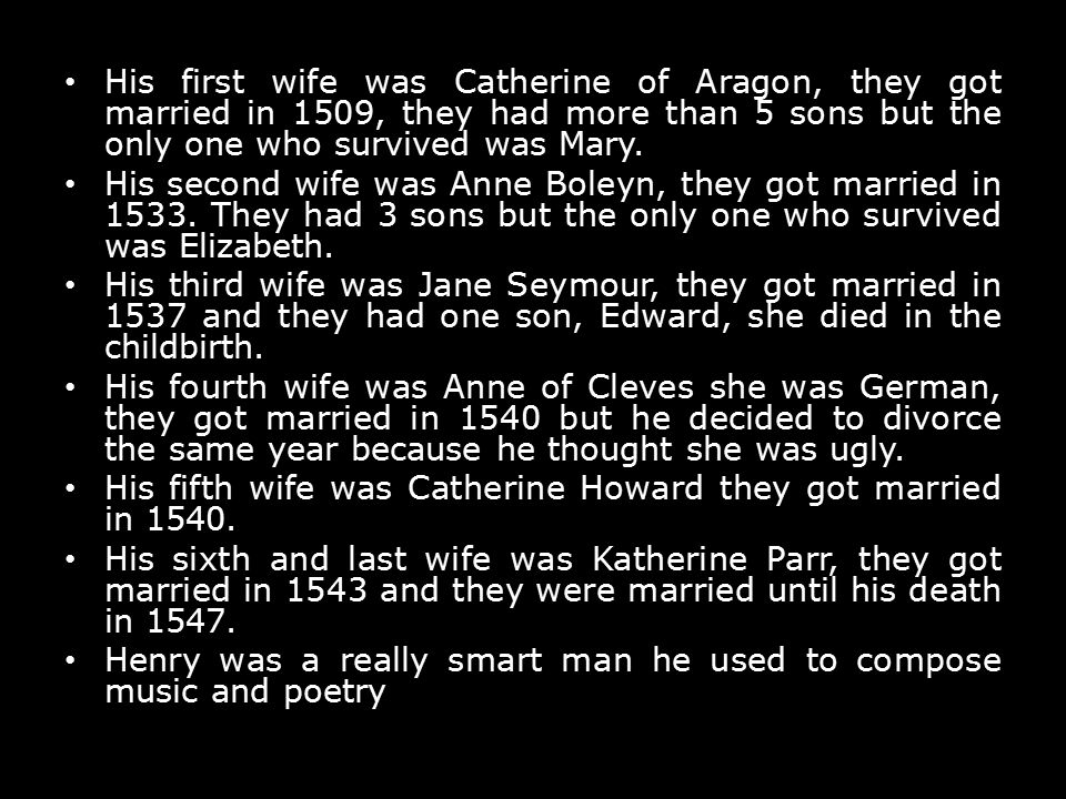 His fifth wife was Catherine Howard they got married in 1540.