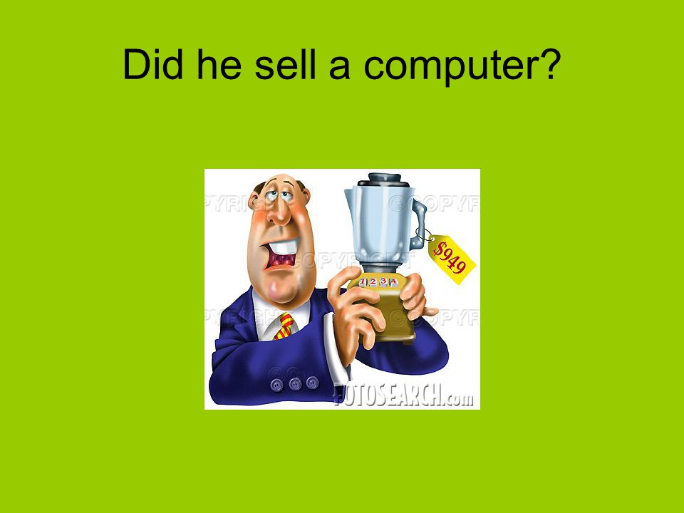 Did he sell a computer