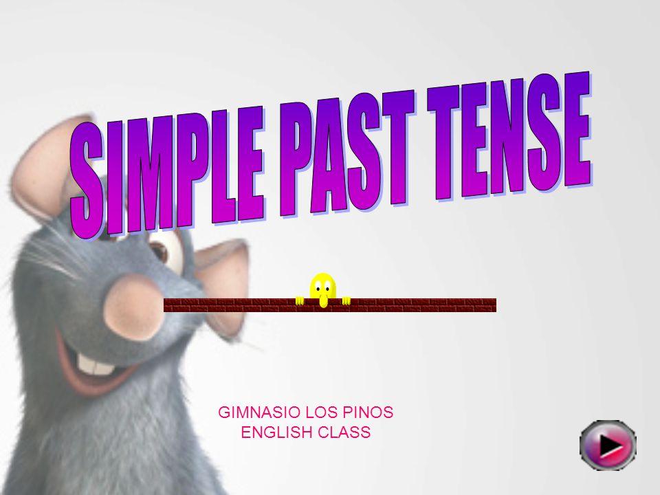 SIMPLE PAST TENSE GIMNASIO LOS PINOS ENGLISH CLASS