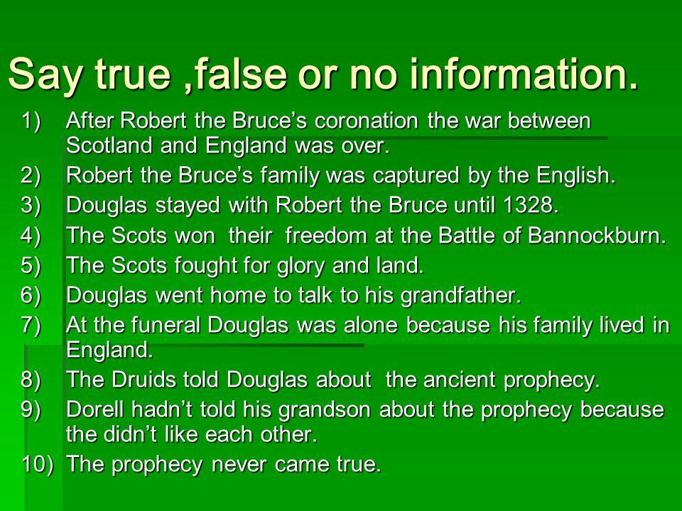 Say true ,false or no information.