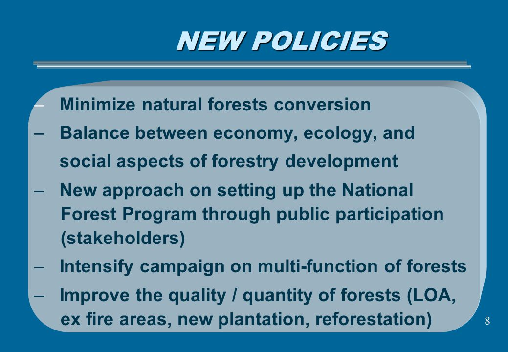 NEW POLICIES Minimize natural forests conversion